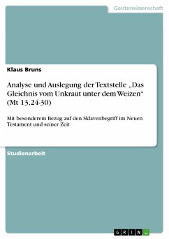 """Analyse und Auslegung der Textstelle """"Das Gleichnis vom Unkraut unter dem Weizen"""" (Mt 13,24-30) (eBook, PDF)"""