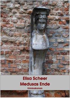 Medusas Ende (eBook, ePUB) - Scheer, Elisa
