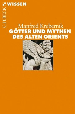 Götter und Mythen des Alten Orients (eBook, ePUB) - Krebernik, Manfred