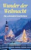 Wunder der Weihnacht - Die schönsten Geschichten (eBook, ePUB)