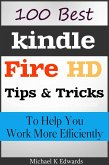 100 Best Kindle Fire HD Tips and Tricks to Help You Work More Efficiently (eBook, ePUB)