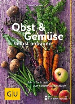Obst & Gemüse selbst anbauen - Hudak, Renate
