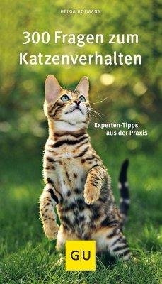 300 Fragen zum Katzenverhalten - Hofmann, Helga
