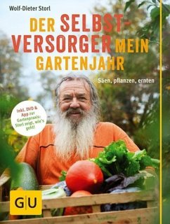 Der Selbstversorger: Mein Gartenjahr - Storl, Wolf-Dieter