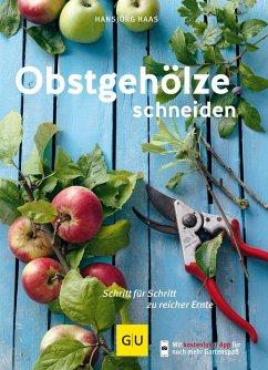 Obstgehölze schneiden - Haas, Hansjörg