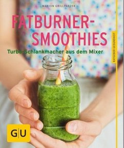 Fatburner-Smoothies - Grillparzer, Marion