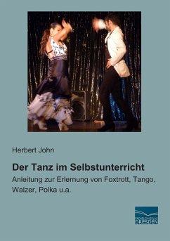 Der Tanz im Selbstunterricht - John, Herbert