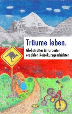 Träume leben. (eBook, ePUB) - Lampmann, Björn; Gsottberger, Heinz; Wolf, Florian