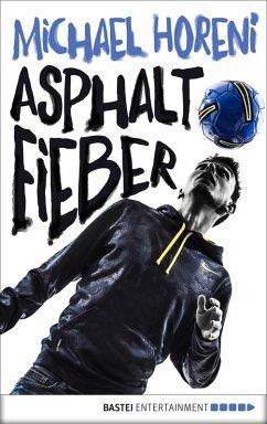 Asphaltfieber (eBook, ePUB) - Horeni, Michael