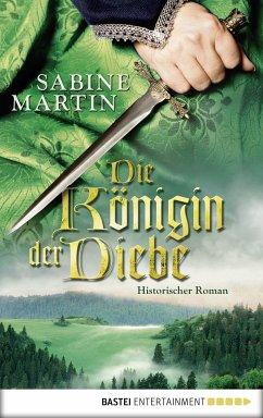 Die Königin der Diebe (eBook, ePUB) - Martin, Sabine