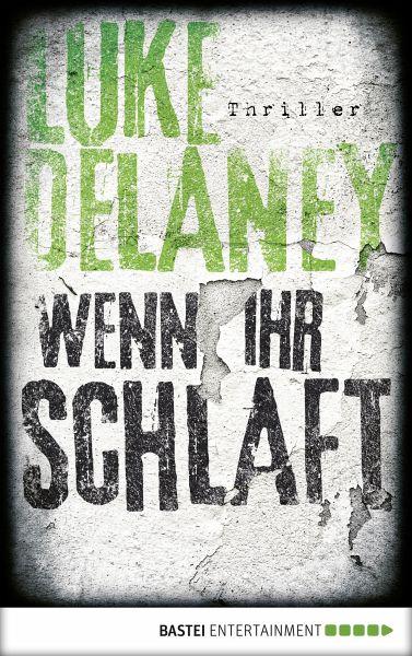 Wenn ihr schlaft / Sean Corrigan Bd.3 (eBook, ePUB) - Delaney, Luke