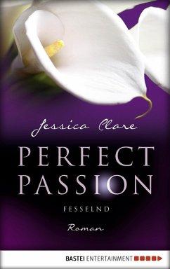 Fesselnd / Perfect Passion Bd.5 (eBook, ePUB)