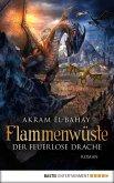 Der feuerlose Drache / Flammenwüste Bd.3 (eBook, ePUB)