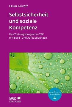 Selbstsicherheit und soziale Kompetenz (Leben lernen, Bd. 284) - Güroff, Erika