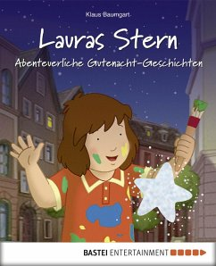 Abenteuerliche Gutenacht-Geschichten / Lauras Stern Gutenacht-Geschichten Bd.11 (eBook, ePUB) - Baumgart, Klaus; Neudert, Cornelia