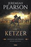 Die Ketzer / Der Bund der Freiheit Bd.2 (eBook, ePUB)