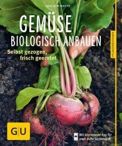 Gemüse biologisch anbauen (Mängelexemplar) - Mayer, Joachim