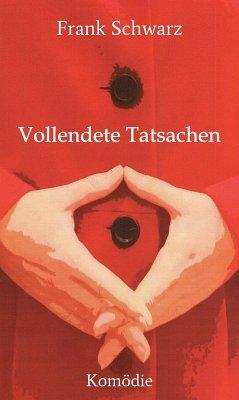 Vollendete Tatsachen (eBook, ePUB) - Schwarz, Frank