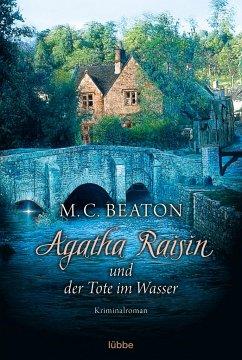 Agatha Raisin und der Tote im Wasser / Agatha Raisin Bd.7 - Beaton, M. C.