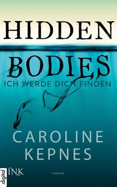 Hidden Bodies - Ich werde dich finden (eBook, ePUB) - Kepnes, Caroline