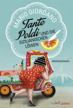 Tante Poldi und die sizilianischen Löwen / Tante Poldi Bd.1 - Giordano, Mario