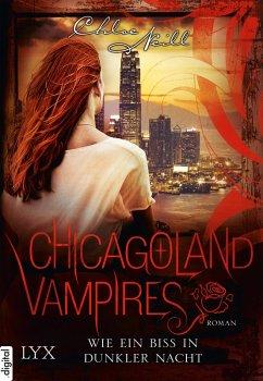 Wie ein Biss in dunkler Nacht / Chicagoland Vampires Bd.12 (eBook, ePUB) - Neill, Chloe