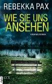 Wie sie uns ansehen / Cornelia Arents Bd.3 (eBook, ePUB)
