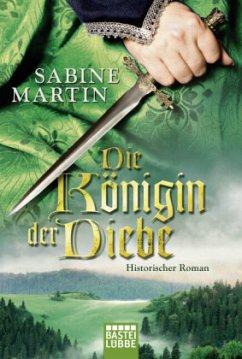 Die Königin der Diebe - Martin, Sabine