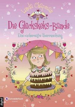 Eine zuckersu?e Uberraschung / Die Gluckskeks-Bande Bd.3