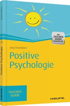 positive psychologie von j rg feuerborn als taschenbuch portofrei bei b. Black Bedroom Furniture Sets. Home Design Ideas