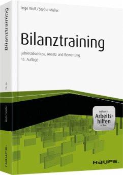 Bilanztraining - inkl. Arbeitshilfen online - Wulf, Inge;Müller, Stefan