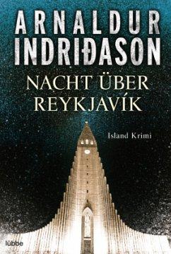 Nacht über Reykjavík / Kommissar-Erlendur-Krimi Bd.12 - Indriðason, Arnaldur