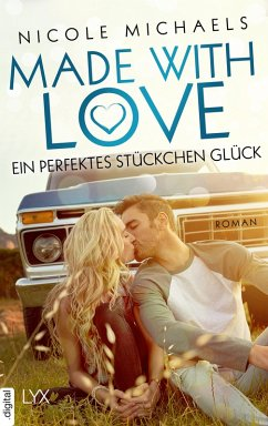 Glück selbstgemacht / Made with Love Bd.1 (eBook, ePUB) - Michaels, Nicole