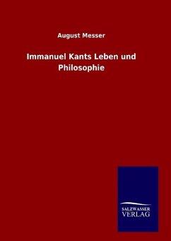 Immanuel Kants Leben und Philosophie