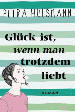 Glück ist, wenn man trotzdem liebt / Hamburg-Reihe Bd.3 (eBook, ePUB) - Hülsmann, Petra