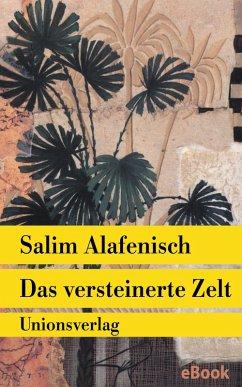 Das versteinerte Zelt (eBook, ePUB) - Alafenisch, Salim