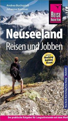 Reise Know-How Reiseführer Neuseeland - Reisen und Jobben mit dem Working Holiday Visum - Buchspieß, Andrea; Kommer, Johanna