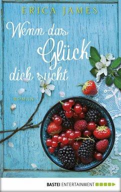 Wenn das Glück dich sucht (eBook, ePUB) - James, Erica