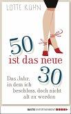 Fünfzig ist das neue Dreißig (eBook, ePUB)