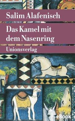 Das Kamel mit dem Nasenring (eBook, ePUB) - Alafenisch, Salim