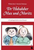 Max und Moritz. Dr Hohaloher Max un Moritz