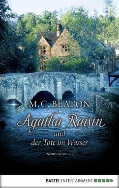 Agatha Raisin und der Tote im Wasser / Agatha Raisin Bd.7 (eBook, ePUB) - Beaton, M. C.