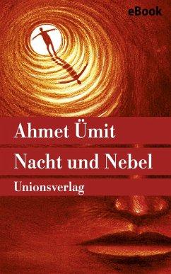 Nacht und Nebel (eBook, ePUB) - Ümit, Ahmet