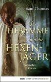 Die Hebamme und die Hexenjäger / Hebamme Bridget Hodgson Bd.3 (eBook, ePUB)