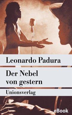 Der Nebel von gestern (eBook, ePUB) - Padura, Leonardo