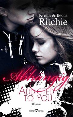 Abhängig - Addicted to you / Addicted Bd.1 (eBo...
