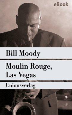 Moulin Rouge, Las Vegas (eBook, ePUB) - Moody, Bill
