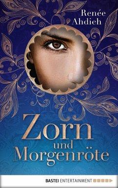 Zorn und Morgenröte / Tausend und eine Nacht Bd.1 (eBook, ePUB) - Ahdieh, Renée