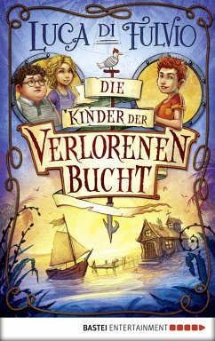 Die Kinder der Verlorenen Bucht (eBook, ePUB) - Fulvio, Luca Di