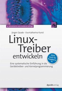 Linux-Treiber entwickeln (eBook, PDF) - Kunst, Eva-Katharina; Quade, Jürgen